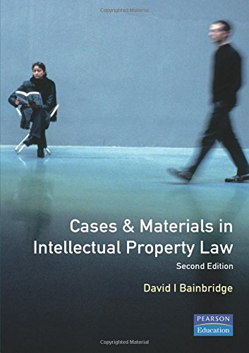 Cases and Materials in Intellectual Property Law By David I. Bainbridge