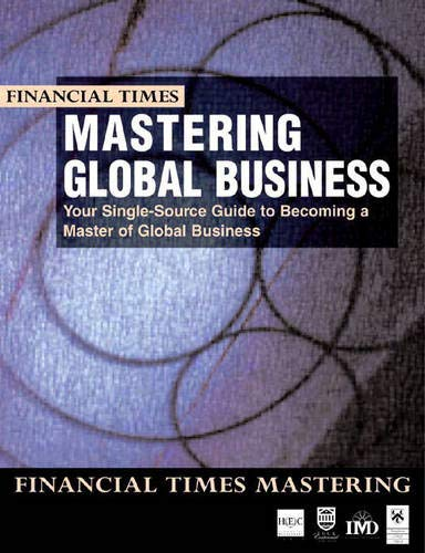 Mastering Global Business: your single source guide to becoming a master of global business: The Complete MBA Companion in Global Business (FT Mastering) By HEC Paris
