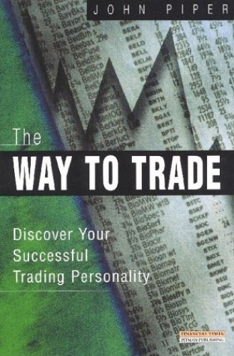 The Way to Trade By John. Piper
