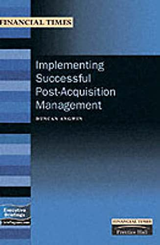 Implementing Successful Post-Acquisition Management By Duncan Angwin
