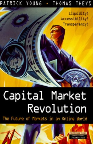 Capital Market Revolution By Patrick Young