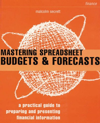 Mastering Spreadsheet Budgets & Forecasts By Malcolm Secrett