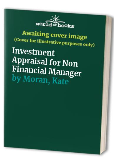 Investment Appraisal For Non-Financial Managers By Kate Moran