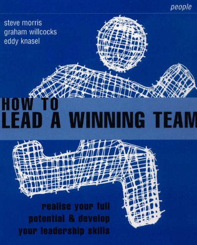 How To Lead a Winning Team By Steve Morris