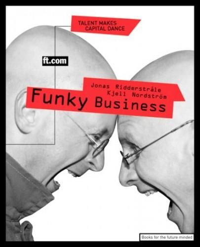 Funky Business By Kjell Nordstrom