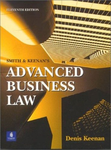 Smith and Keenan's Advanced Business Law 11e By Denis Keenan