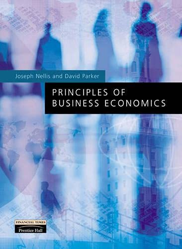 Principles of Business Economics By Joseph G. Nellis