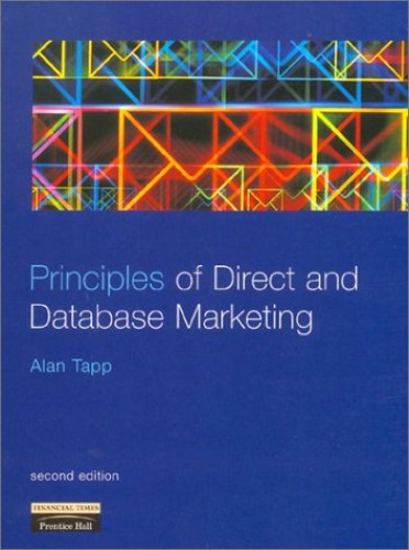 Principles of Direct and Database Marketing By Alan Tapp