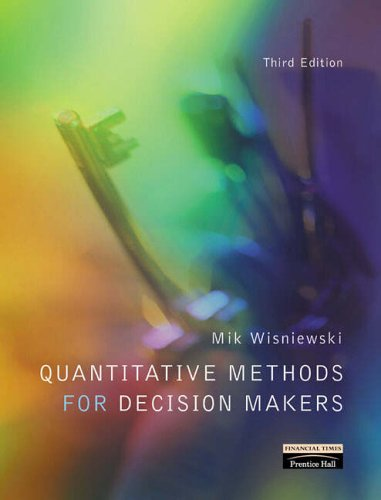 Quantitative Methods for Decision Makers By Mik Wisniewski