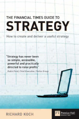FT Guide to Strategy By Richard Koch