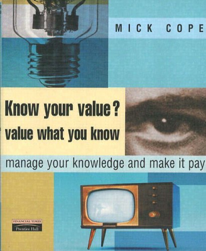 Know Your Value - Value What You Know By Mick Cope