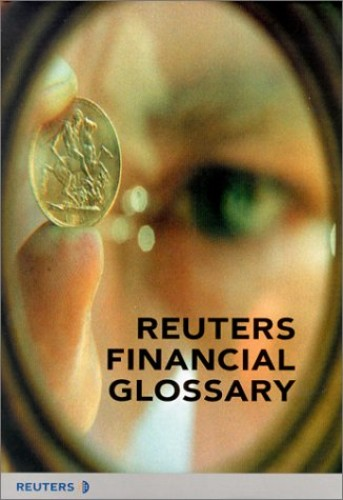 Reuters Financial Glossary By Colin McKinnon
