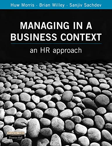 Managing in a Business Context By Huw Morris