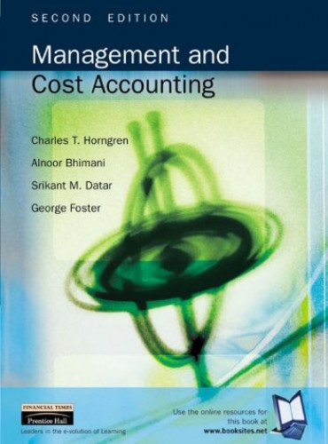 Management and Cost Accounting By Charles T. Horngren