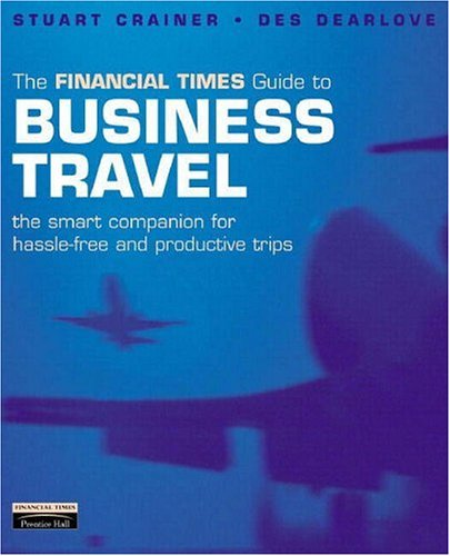 FT Guide to Business Travel By Stuart Crainer