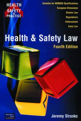 Health and Safety Law 4ed (Health & Safety in Practice) By Jeremy Stranks