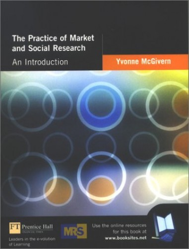 The Practice of Market and Social Research By Yvonne McGivern