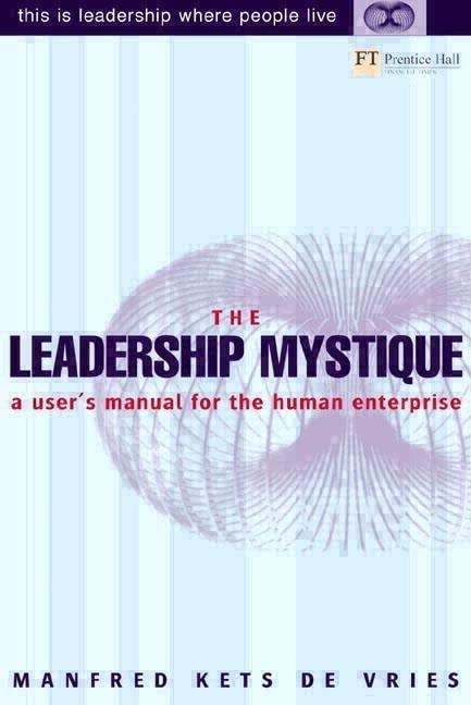 The Leadership Mystique By Manfred F. R. Kets de Vries