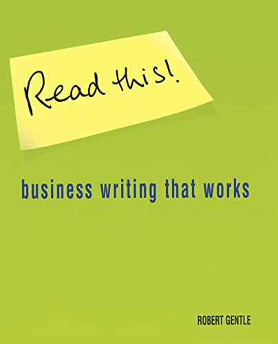 Read This!: Business Writing That Works by Robert Gentle