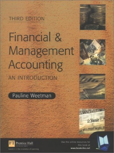 Financial and Management Accounting: An Introduction By Pauline Weetman