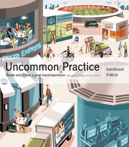 Uncommon Practice: People Who Deliver a Great Brand Experience By Edited by Shaun Smith