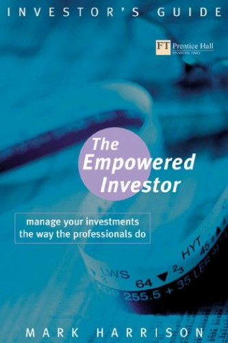 The Empowered Investor By Mark Harrison