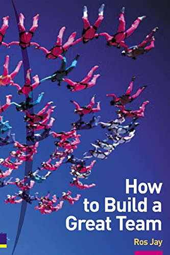 How to Build a Great Team 2/e By Ros Jay