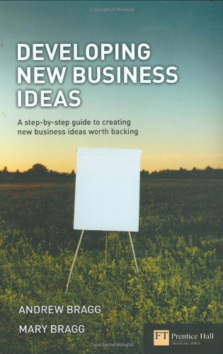 Developing New Business Ideas By Andrew Bragg