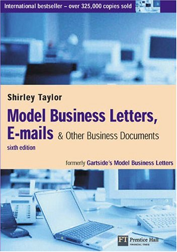 Model Business Letters, E-mails & Other Business Documents By Shirley Taylor