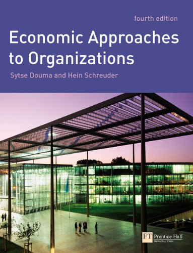Economic Approaches to Organisations By Sytse Douma