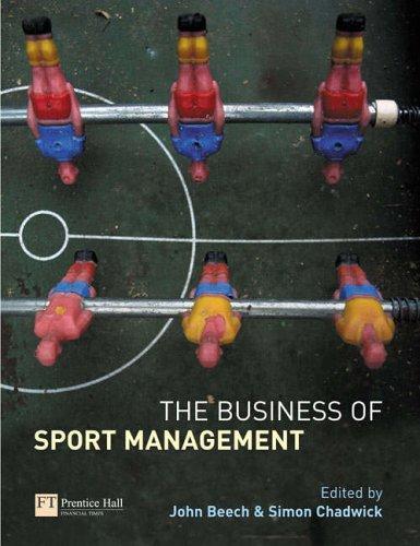The Business of Sport Management By John Beech