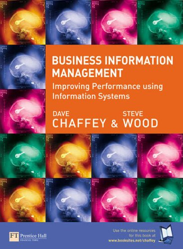 Business Information Management: Improving Performance using Information Systems By Dave Chaffey