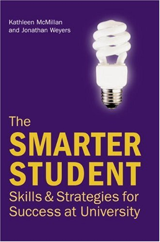 Smarter Student's Study Guide: Skills and Strategies for Success at University by Kathleen McMillan