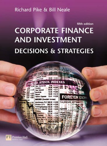 Corporate Finance and Investment: Decisions and Strategies(paperback) By Richard Pike