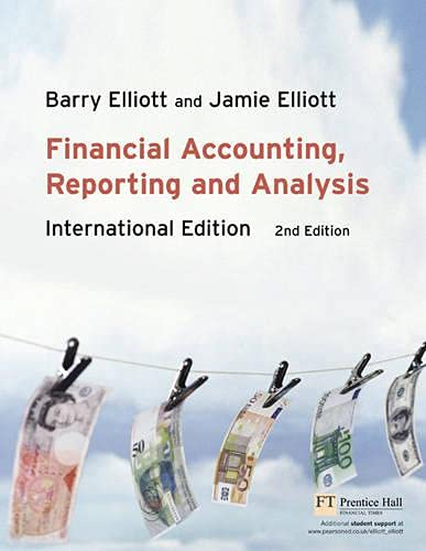 Financial Accounting, Reporting & Analysis By Barry Elliott