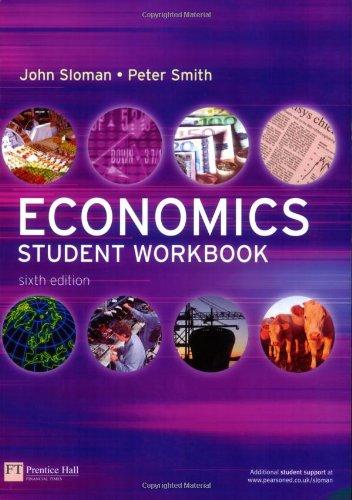Economics Student Workbook By John Sloman