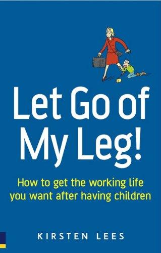 Let Go of My Leg! By Kirsten Lees