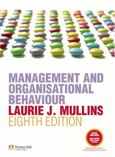 Management and Organisational Behaviour by Laurie J. Mullins