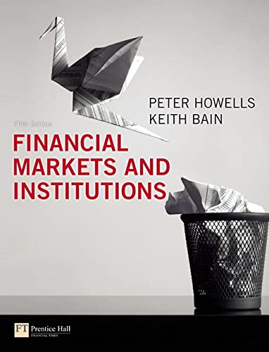 Financial Markets and Institutions By P.G.A. Howells
