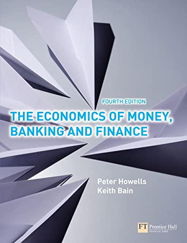 The Economics of Money, Banking and Finance: a European Text by Peter Howells