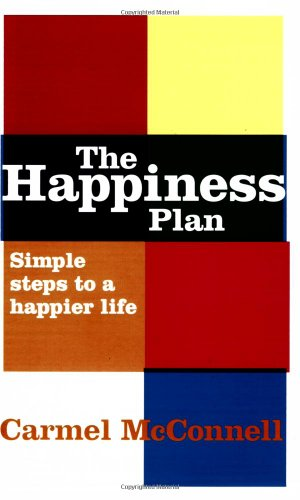 The Happiness Plan By Carmel Mcconnell
