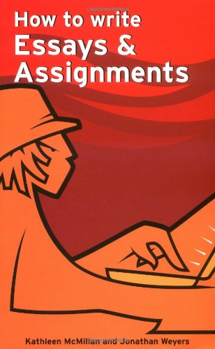 How to Write Essays and Assignments by Kathleen McMillan