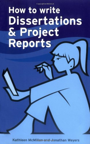 How to write Dissertations and Project Reports (Smarter Study Guides) By Jonathan Weyers