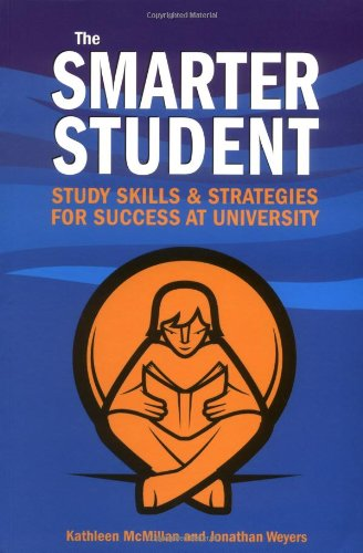 The Smarter Student: Study Skills and Strategies for Success at University by Jonathan Weyers