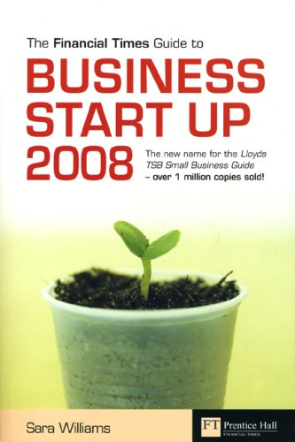 FT Guide to Business Start Up 2008 By Sara Williams