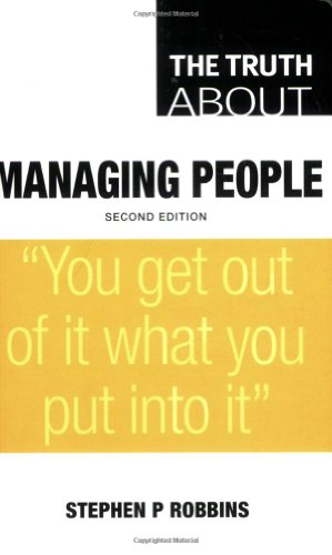 The Truth About Managing People By Stephen P. Robbins