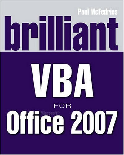 Brilliant VBA for Microsoft Office 2007 By Paul McFedries