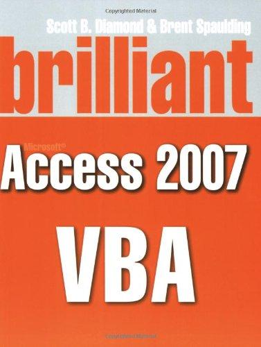 Brilliant VBA for Microsoft Access 2007 VBA by Scott B. Diamond