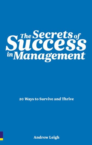 The Secrets of Success in Management By Andrew Leigh