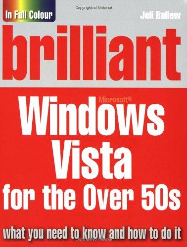 Brilliant Microsoft Windows Vista for the Over 50s By Joli Ballew